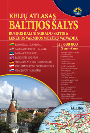 Baltijos šalys. Rusijos Kaliningrado sritis ir Lenkijos Varmijos Mozūrų vaivadija. Kelių atlasas 1 : 600 000