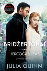 """Hercogas ir aš. Ciklo """"Bridžertonų kronikos"""" 1 knyga"""