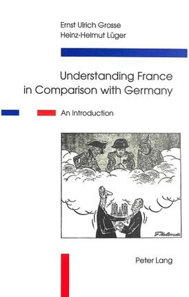 Understanding France in Comparison with Germany