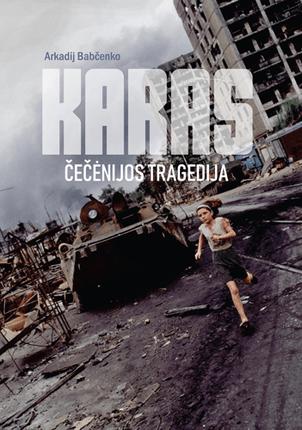 Karas: Čečenijos tragedija