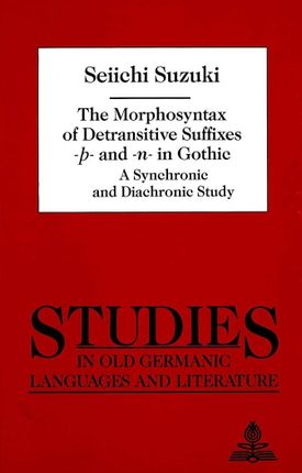 The Morphosyntax of Detransitive Suffixes -- and -n- in Gothic