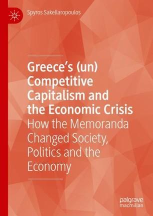Greece's (un) Competitive Capitalism and the Economic Crisis