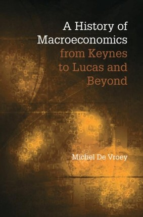 History of Macroeconomics from Keynes to Lucas and Beyond