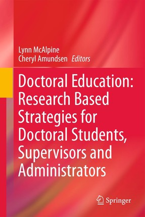 Doctoral Education: Research Based Strategies for Doctoral Students, Supervisors and Administrators