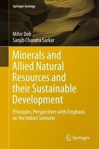 Minerals and Allied Natural Resources and their Sustainable Development