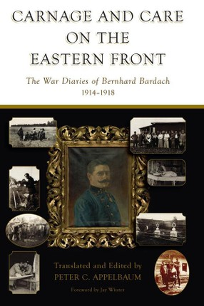 Carnage and Care on the Eastern Front