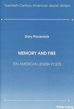 Memory and Fire: Ten American Jewish Poets