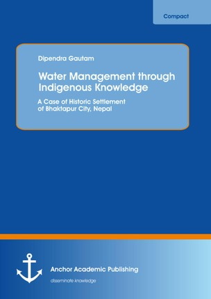 Water Management through Indigenous Knowledge: A Case of Historic Settlement of Bhaktapur City, Nepal