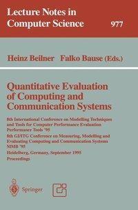 Quantitative Evaluation of Computing and Communication Systems