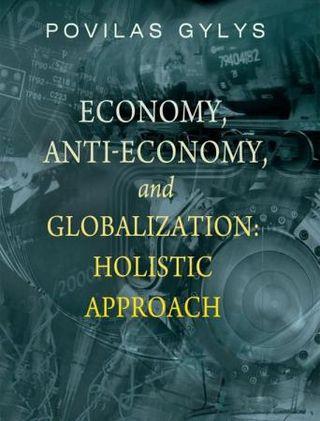 Economy, anti-economy, and globalization: holistic approach