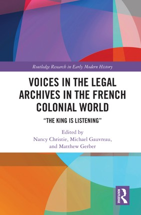 Voices in the Legal Archives in the French Colonial World