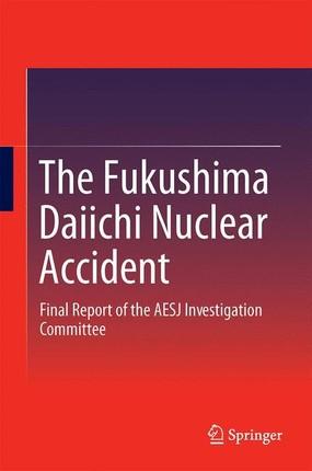 The Fukushima Daiichi Nuclear Accident