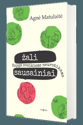 Žali sausainiai: knyga sveikiems neurotikams