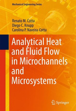 Analytical Heat and Fluid Flow in Microchannels and Microsystems
