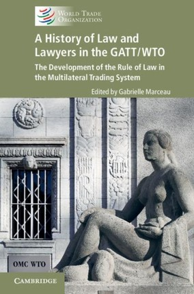 History of Law and Lawyers in the GATT/WTO