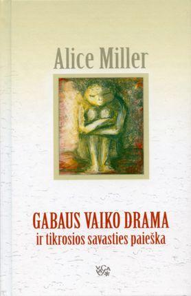 Gabaus vaiko drama ir tikrosios savasties paieška