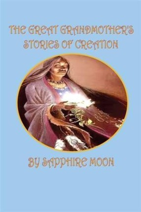 Great Grandmother's Stories of Creation