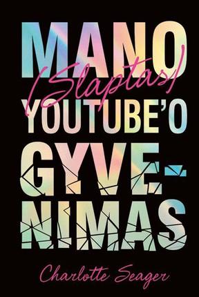 Mano (slaptas) youtube gyvenimas