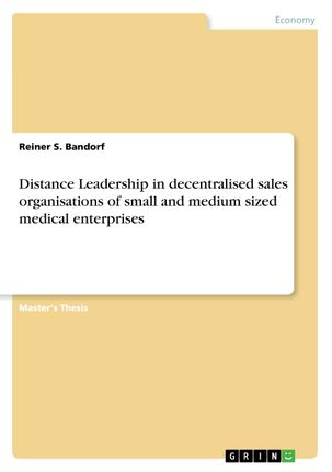 Distance Leadership in decentralised sales organisations of small and medium sized medical enterprises