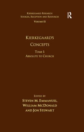 Volume 15, Tome I: Kierkegaard's Concepts