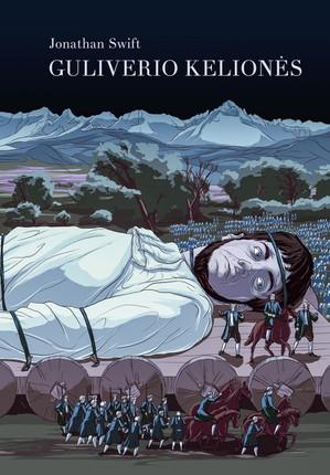 GULIVERIO KELIONĖS: sutrumpintas pasakojimas mažiesiems skaitytojams apie Guliverio nuotykius liliputų ir milžinų, mokslinčių ir ygagų šalyse