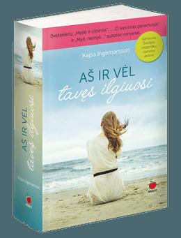 """AŠ IR VĖL TAVĘS ILGIUOSI: naujas bestselerių """"Meilė ir citrinos"""", """"...O ketvirtas garantuoja"""" ir """"Myli nemyli..."""" romanas"""