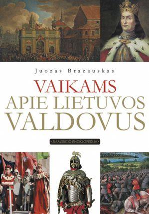 Vaikams apie Lietuvos valdovus