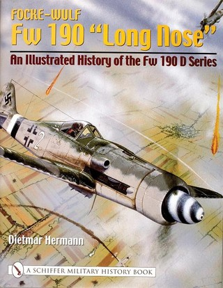"""Focke-Wulf Fw 190 """"Long Ne"""": An Illustrated History of the Fw 190 D Series"""