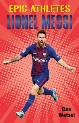 Epic Athletes: Lionel Messi
