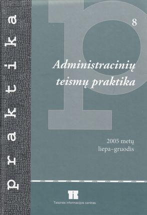 Administracinių teismų praktika (2005 metų liepa-gruodis)