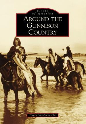Around the Gunnison Country