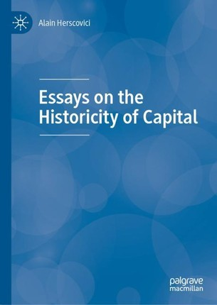 Essays on the Historicity of Capital