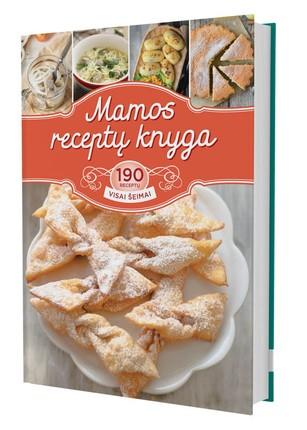 MAMOS RECEPTŲ KNYGA: 190 receptų visai šeimai