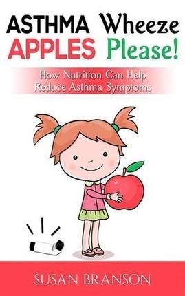 Asthma Wheeze, Apples Please!