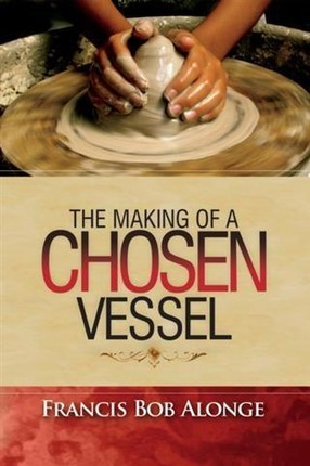 Making of a Chosen Vessel