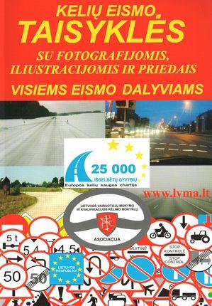 Kelių eismo taisyklės: su fotografijomis, iliustracijomis ir priedais