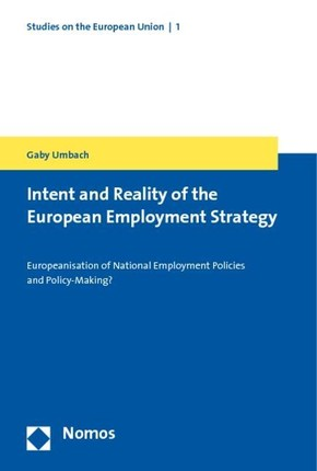 Intent and Reality of the European Employment Strategy