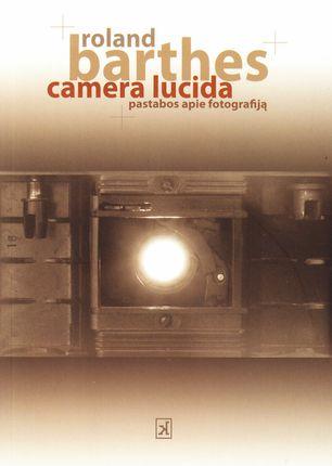 Camera Lucida. Pastabos apie fotografiją