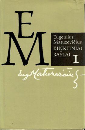 Rinktiniai raštai I. Eugenijus Matuzevičius