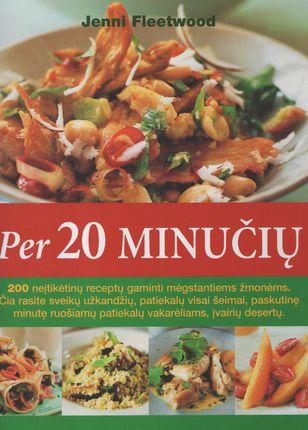 Per 20 minučių. Valgių receptų knyga
