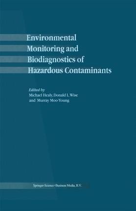 Environmental Monitoring and Biodiagnostics of Hazardous Contaminants
