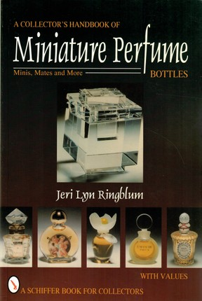 Collector's Handbook of Miniature Perfume Bottles: Minis, Mates and More