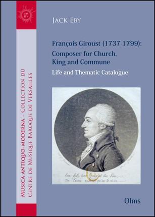 François Giroust (1737-1799): Composer for Church, King and Commune