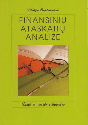 Finansinių ataskaitų analizė: esmė ir verslo situacijos (Trečia papildyta laida)