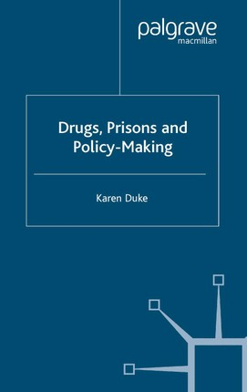 Drugs, Prisons and Policy-Making