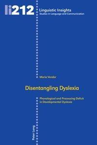 Disentangling Dyslexia
