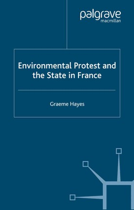 Environmental Protest and the State in France