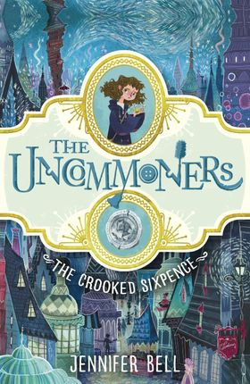 The Uncommoners 01. The Crooked Sixpence
