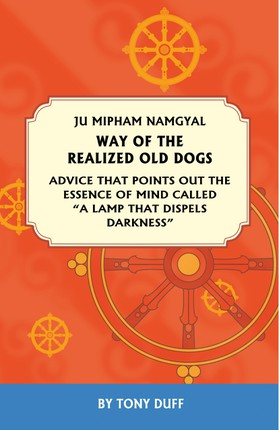 The Way of the Realized Old Dogs, Advice That Points Out the Essence of Mind, Called a Lamp That Dispels Darkness