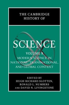 The Cambridge History of Science: Volume 8, Modern Science in National, Transnational, and Global Context